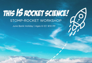Things to do in County Wicklow, Ireland - Stomp-rocket workshop - YourDaysOut